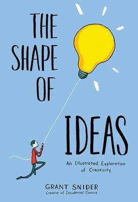 The Shape of Ideas - An Illustrated Exploration of Creativity