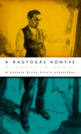 A ragyogás könyve - A kabbala Bruno Schulz prózájában