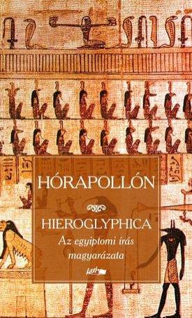 Hieroglyphica. Az egyiptomi írás magyarázata