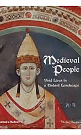 Medieval People - Vivid Lives in a Distant Landscape - From Charlemagne to Piero della Francesca