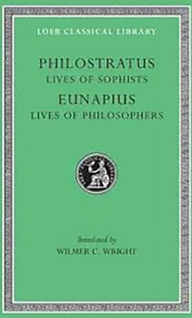 Lives of the Sophists - Eunapius: Lives of the Philosophers and Sophists - L134