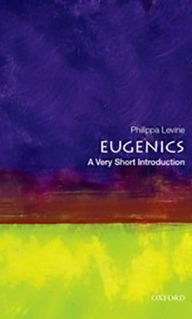 Eugenics - A Very Short introduction