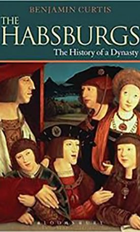 Habsburgs, The - The History of a Dynasty
