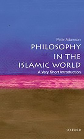 Philosophy in the Islamic World - A Very Short Introduction