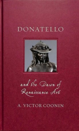 Donatello and the Dawsn of Renaissance Art