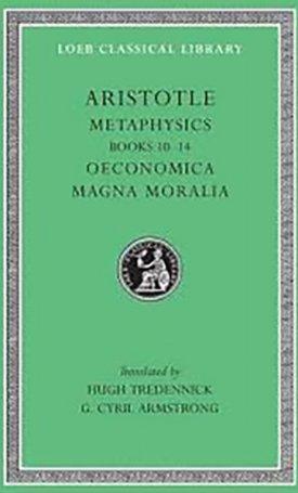 Aristotle XVIII: Metaphysics , Oeconomica. Magna Moralia - L287