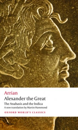 Alexander the Great - The Anabasis and the Indica