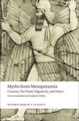 Myths from Mesopotamia - Creation, The Flood, Gilgamesh, and Others