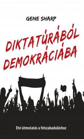 Diktatúrából demokráciába - Elvi útmutatás a felszabaduláshoz