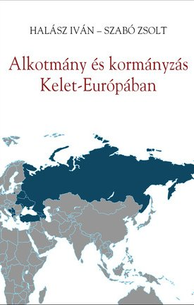 Alkotmány és kormányzás Kelet-Európában