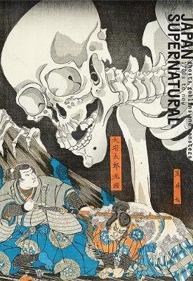Japan Supernatural - Ghosts, Goblins and Monsters