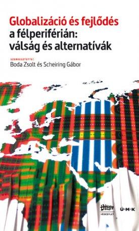 Globalizáció és fejlődés a félperiférián: válság és alternatívak