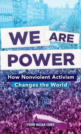 We are Power - How Nonviolent Activism Changes the World