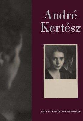 Andre Kertesz : Postcards from Paris