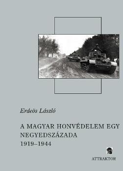 A magyar honvédelem egy negyedszázada 1919-1944 - 1-2.