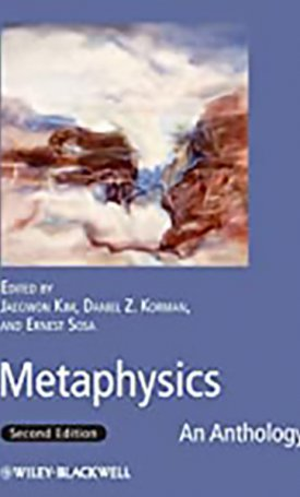 Metaphysics - An Anthology - 2nd Edition