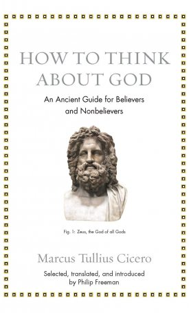 How to Think about God - An Ancient Guide for Believers and Nonbelievers