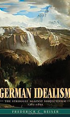 German idealism: The Struggle against Subjectivism, 1781-1801