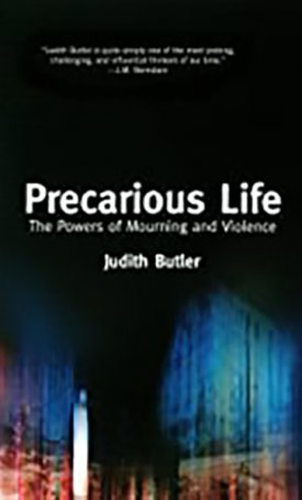 Precarious Life - The Powers of Mourning and Violence