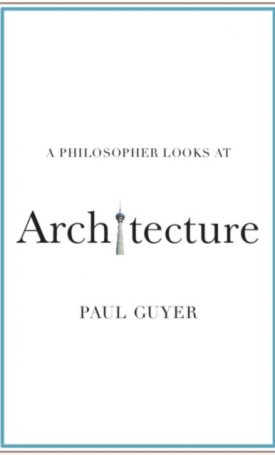 A Philosopher Looks at Architecture