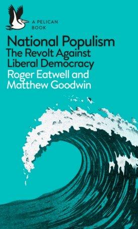 National Populism - The Revolt Against Liberal Democracy