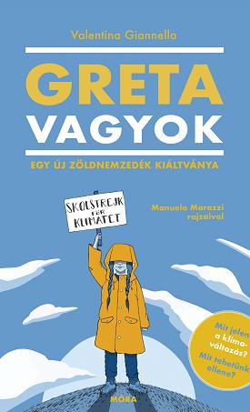 Greta vagyok - Egy új zöldnemzedék kiáltványa