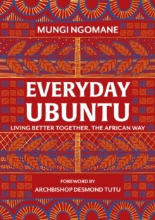 Everyday Ubuntu - Living better together, the African way