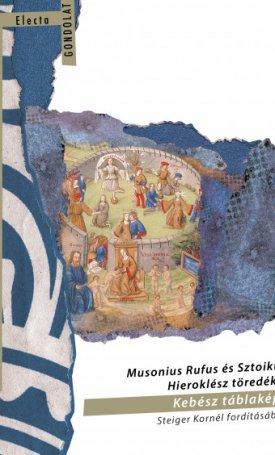 Musonius Rufus és Sztoikus Hieroklész töredékei - Kebész táblaképe