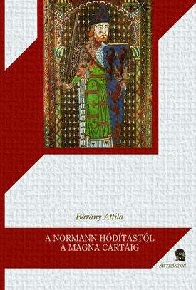 A normann hódítástól a Magna Cartáig