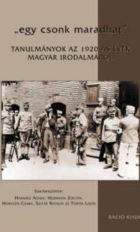 Egy csonk maradhat - tanulmányok az 1920-as évek magyar irodalomról