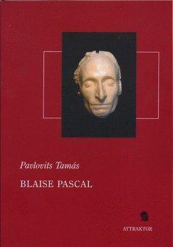 Blaise Pascal - A természettudománytól a vallási apológiáig