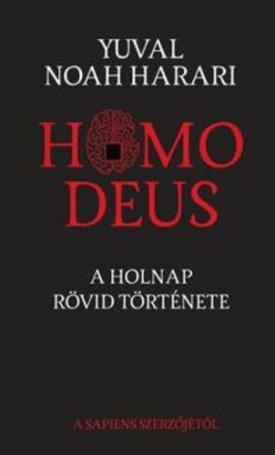 Homo Deus - A holnap rövid története
