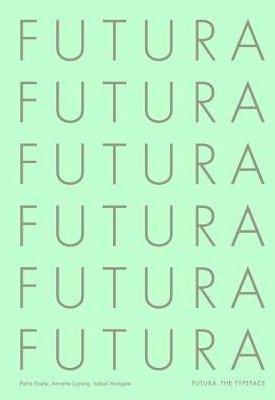 Futura: The Typeface