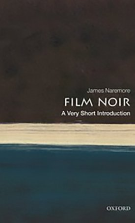 Film Noir - A Very Short Introduction