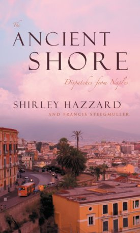 The Ancient Shore - Dispatches from Naples