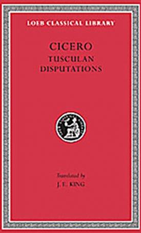 Cicero XVIII: Philosophical Treatises - Tusculan Disputations - L141