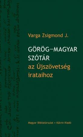 Görög - magyar Szótár az Újszövetség irataihoz