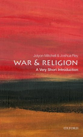 War and Religion - A Very Short Introduction