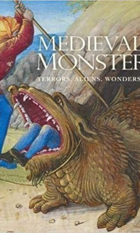Medieval Monsters - Terrors, Aliens, Wonders