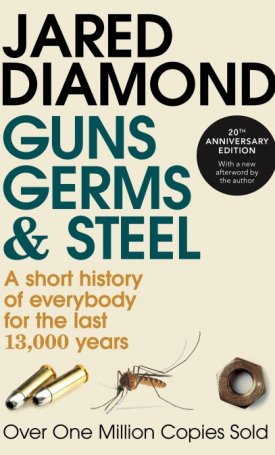 Guns, Germs and Steel | A short history of everybody for the last 13,000 years