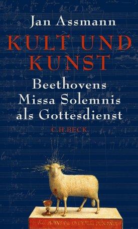 Kult und Kunst : Beethovens Missa Solemnis als Gottesdienst