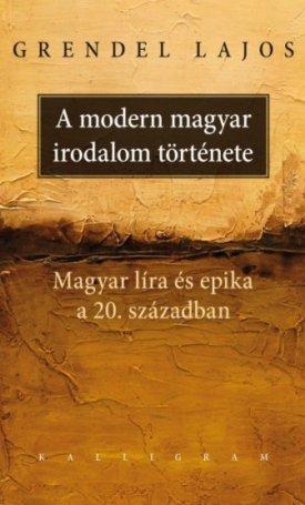 A modern magyar irodalom története - Magyar líra és epika a 20. században
