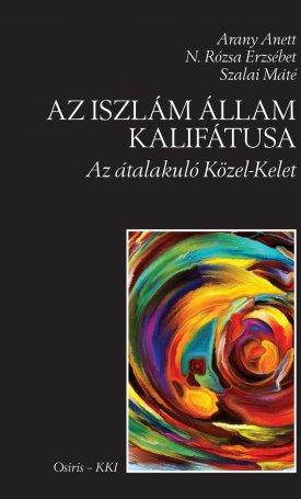 Iszlám Állam Kalifátusa, Az - Az átalakuló Közel-Kelet