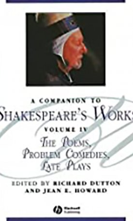 Companion to Shakespeare`s Works, A -  Volume IV - The Poems, Problem Comedies, Late Plays