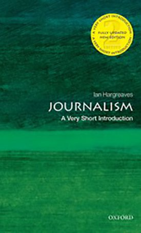 Journalism - A Very Short Introduction