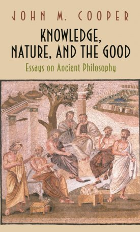Knowledge, Nature, and the Good - Essays on Ancient Philosophy