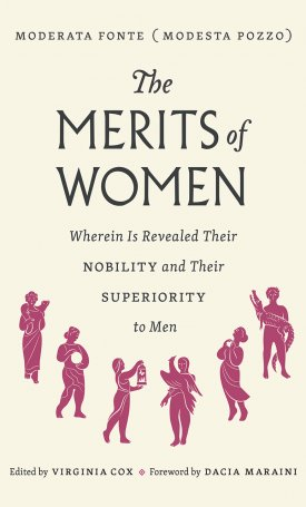 The Merits of Women - Wherein Is Revealed Their Nobility and Their Superiority to Men