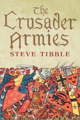 The Crusader Armies 1099–1187