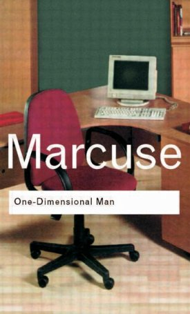 One-Dimensional Man - Studies in the Ideology of Advanced Industrial Society