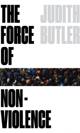The Force of Nonviolence : An Ethico-Political Bind